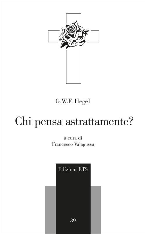 """Nuova traduzione: G.W.F. Hegel, """"Chi pensa astrattamente?"""", a cura di F. Valagussa"""