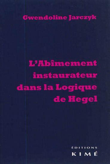 """Recensione: G. Jarczyk, """"L'Abîmement instaurateur dans la Logique de Hegel"""" (A. Giacone)"""