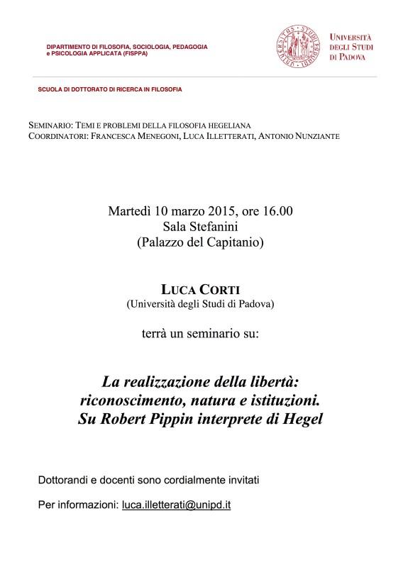 """Temi e problemi della filosofia hegeliana: Luca Corti, """"La realizzazione della libertà: riconoscimento, natura e istituzioni. Su Robert Pippin interprete di Hegel"""" (Padova, 10 marzo 2015)"""