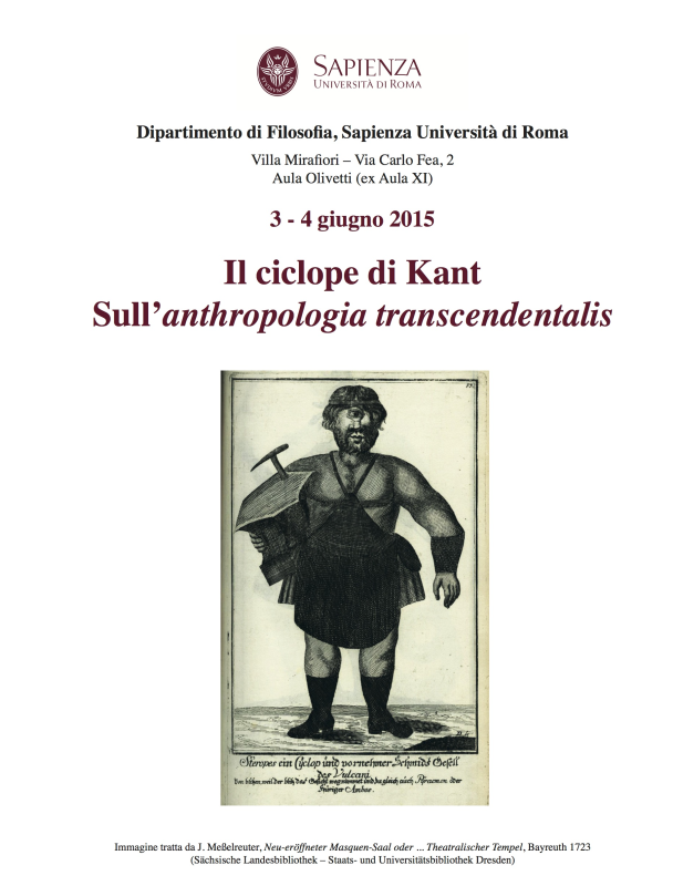 "Conference: ""Il ciclope di Kant. Sull'anthropologia trascendentalis"" (Rome, June 3-4 2015)."