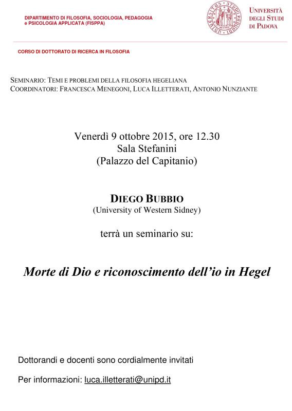 """TEMI E PROBLEMI DELLA FILOSOFIA HEGELIANA: DIEGO BUBBIO """"MORTE DI DIO E RICONOSCIMENTO DELL'IO IN HEGEL"""" (PADOVA, 9 OTTOBRE 2015)"""