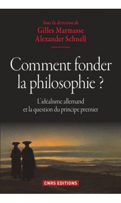 """Book Review: Gilles Marmasse, Alexander Schnell (a cura di), """"Comment fonder la philosophie? L'idéalisme allemand et la question du principe premier"""" (Alessia Giacone) 1"""