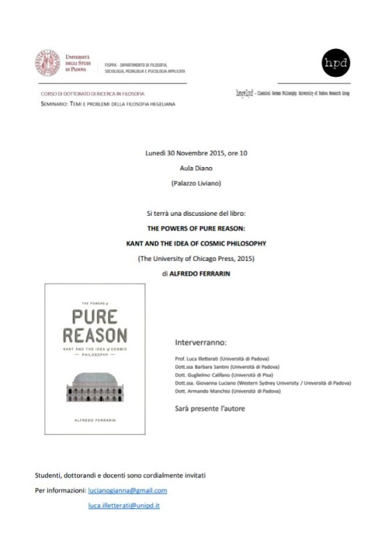 "Book Discussion: Alfredo Ferrarin, ""The Powers of Pure Reason: Kant and the Idea of Cosmic Philosophy"" (Padova, November 30, 2015)"
