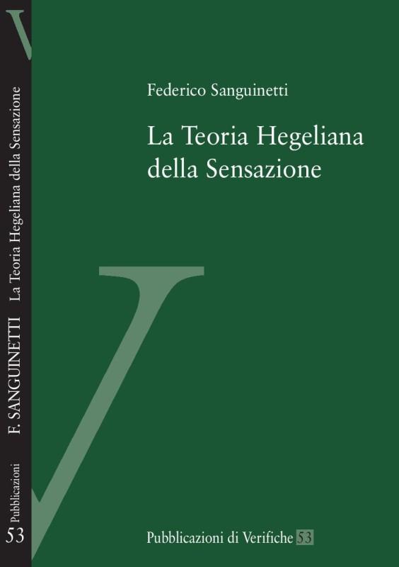 """Materials: Federico Sanguinetti, """"La teoria hegeliana della sensazione"""" (Verifiche, Trento 2015). Introduction 1"""