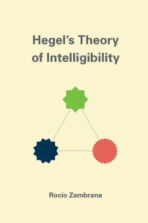 "New Book: R. Zambrana, ""Hegel's Theory of Intelligibility"" (University of Chicago Press, 2015)"