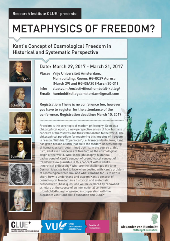 "REMINDER: CONFERENCE ""METAPHYSICS OF FREEDOM? KANT'S CONCEPT OF COSMOLOGICAL FREEDOM IN HISTORICAL AND SYSTEMATIC PERSPECTIVE""(AMSTERDAM, MARCH 29-31, 2017)"