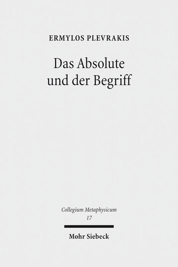 New Book: Ermylos Plevrakis: Das Absolute und der Begriff. Zur Frage philosophischer Theologie in Hegels «Wissenschaft der Logik»