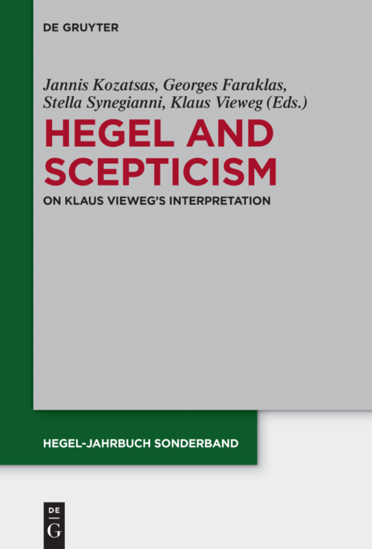 "New Release: ""Hegel and Scepticism. On Klaus Vieweg's Interpretation"" (ed. by J. Kozatsas, G. Faraklas, S. Synegianni, K. Vieweg)"