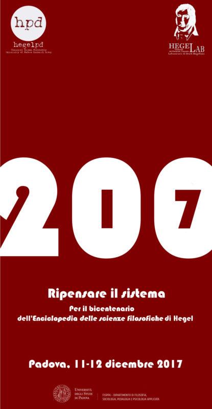"""Conferenza: """"Ripensare il sistema: Per il bicentenario dell'Enciclopedia delle Scienze filosofiche di Hegel"""" (Padova, 11-12 dicembre 2017)"""