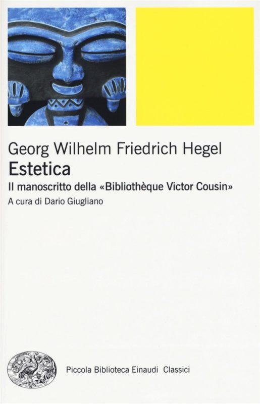 """New Release: G. W. F. Hegel, """"Estetica. Il manoscritto della «Bibliothèque Victor Cousin»"""""""