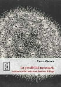 """New book: Alessia Giacone, """"La possibilità necessaria"""" (Orthotes, 2017)"""
