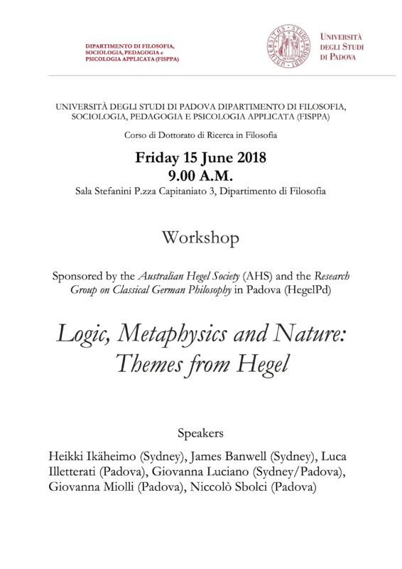 "Hegelpd-AHS Workshop: ""Logic, Metaphysics and Nature: Themes from Hegel"" (Padova, 15 June 2018) 2"
