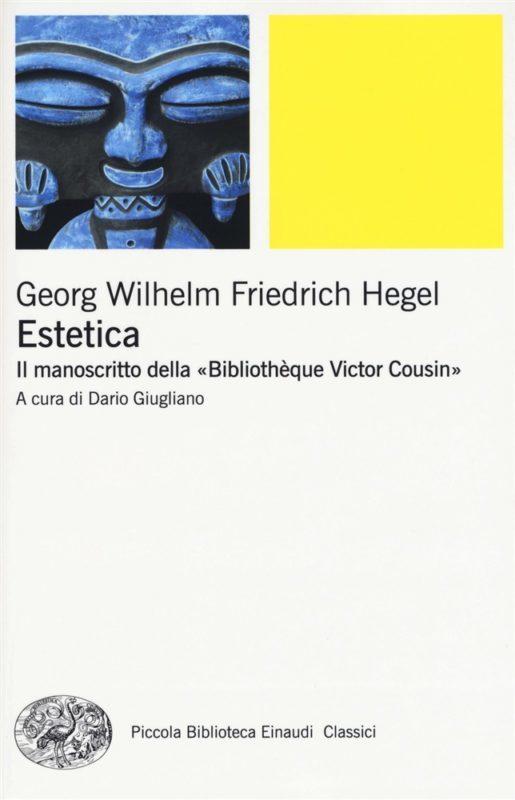 """Materials: G. W. F. Hegel, """"Estetica. Il manoscritto della «Bibliothèque Victor Cousin»"""", a cura di D. Giugliano (Luca Illetterati)"""