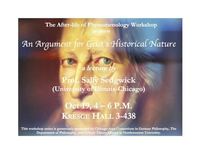 "Lecture: ""An Argument for Geist's Historical Nature"" (Sally Sedgwick, 19 Oct, Chicago)."