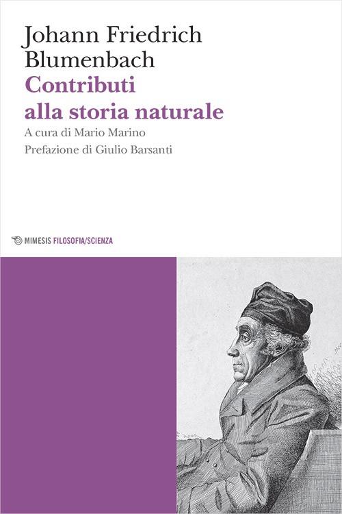 New release: Blumenbach, «Contributi alla storia naturale», traduzione a cura di Mario Marino (Mimesis, 2018)