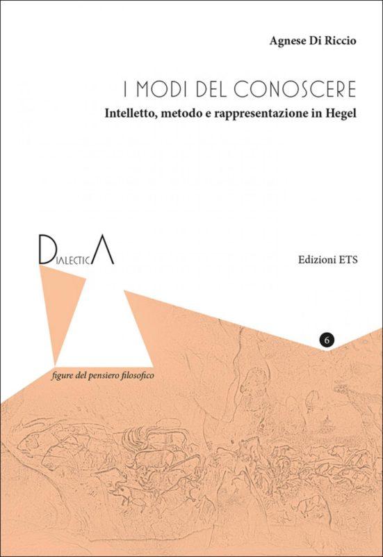 """New Release: Agnese Di Riccio, """"I modi del conoscere"""" (ETS, 2019)"""
