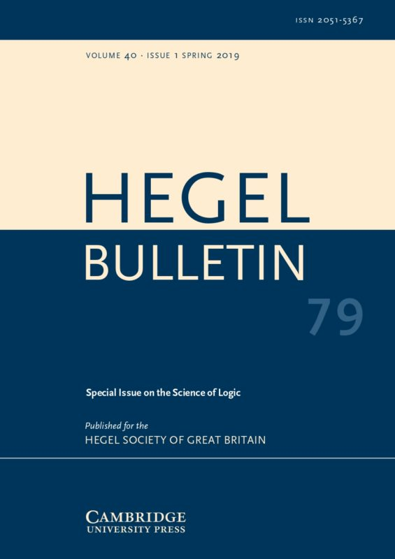 New Release: Hegel's Science of Logic - Special Issue of Hegel Bulletin [Volume 40 - Special Issue 1 - April 2019]