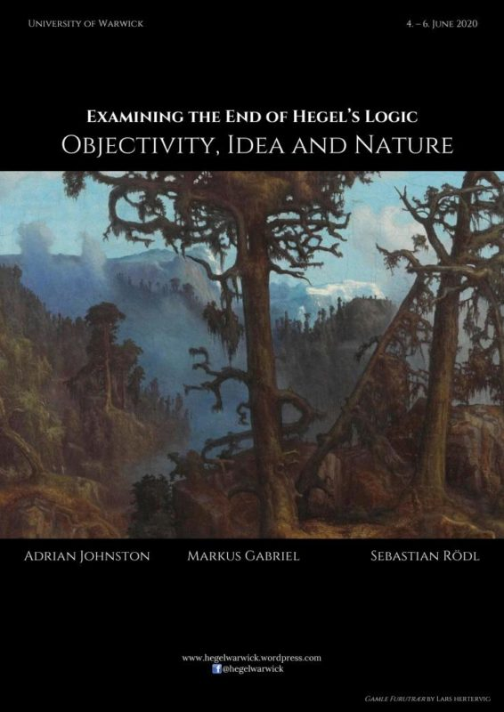 "CFA: ""Examining the End of Hegel's Logic: Objektivity, Idea and Natur"" (Warwick, 4-6 June 2020)"