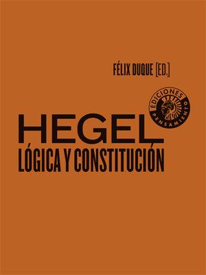 """New Release: Félix Duque [Ed.], """"Hegel: Lógica y Constitución"""""""