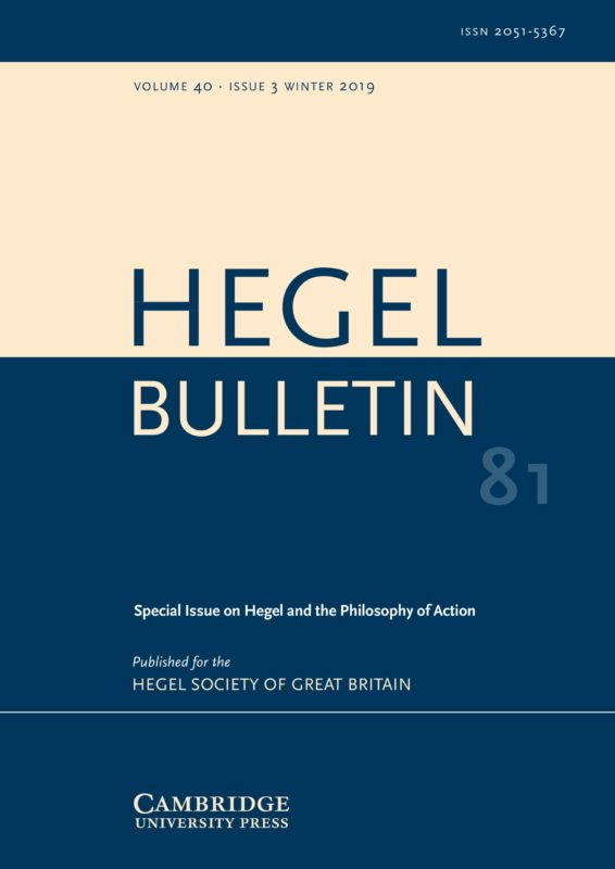 New Release: Hegel and the Philosophy of Action, Hegel Bulletin, Volume 40 - Special Issue 3 - December 2019