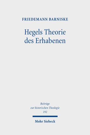 """NEW RELEASE: Friedemann Barniske: """"Hegels Theorie des Erhabenen"""" (Mohr Siebeck, 2019)"""