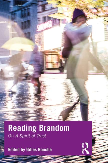 "NEW RELEASE: Gilles Bouché: ""Reading Brandom. On a Spirit of Trust (1st Edition)"" (Routledge, 2020)"