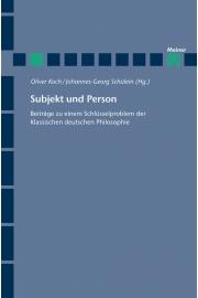 """New Release: Oliver Koch and Johannes-Georg  Schülein (eds). """"Subjekt und Person Beiträge zu einem Schlüsselproblem der klassischen deutschen Philosophie"""" (Meiner, 2019)"""