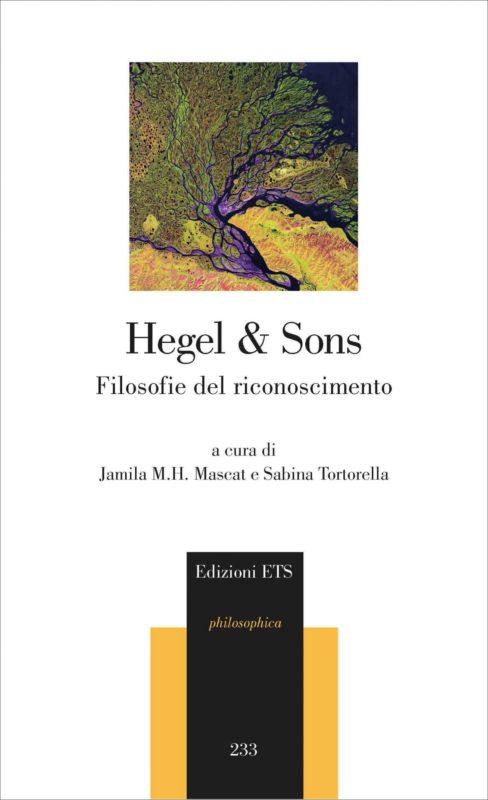 New Release: HEGEL & SONS Filosofie del riconoscimento a cura di J. Mascat e S. Tortorella (ETS, 2019)