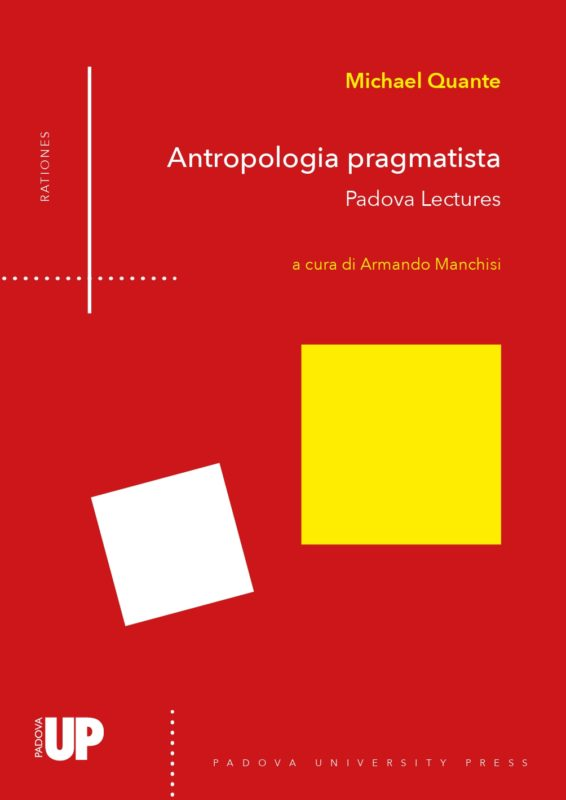 "New Release: Michael Quante, ""Antropologia pragmatista. Padova Lectures"" (Padova University Press, 2020)"