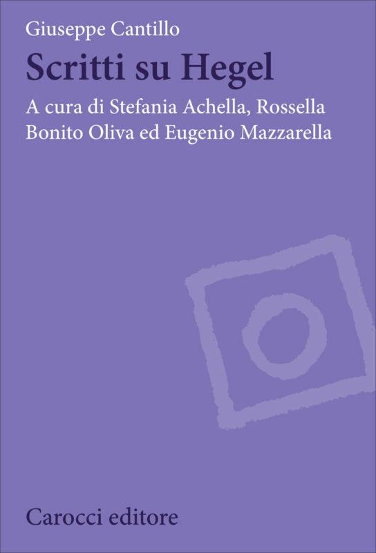 """New Release: Giuseppe Cantillo, """"Scritti su Hegel"""" (Carocci, 2020)"""
