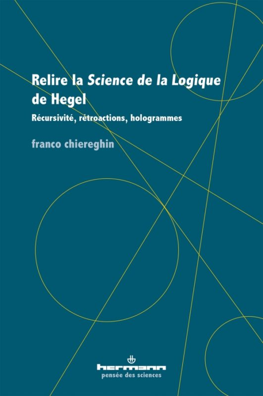 "New Release: Franco Chiereghin, ""Relire la 'Science de la Logique' de Hegel"" (Hermann, 2020)"