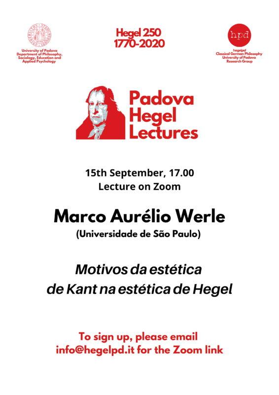 "HPD – PADOVA HEGEL LECTURES 2020: Marco Aurélio Werle (Universidade de São Paulo): ""Motivos da estética de Kant na estética de Hegel"" (Lecture on Zoom, September 15th, 2020)"