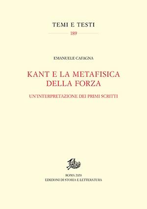 """NEW RELEASE: E. Cafagna, """"Kant e la metafisica della forza"""" (Edizioni di storia e letteratura, 2020)"""