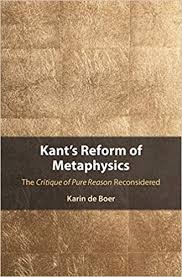 """New Release: Karin de Boer, """"Kant's Reform of Metaphysics: The Critique of Pure Reason Reconsidered"""" (Cambridge University Press, 2020)"""