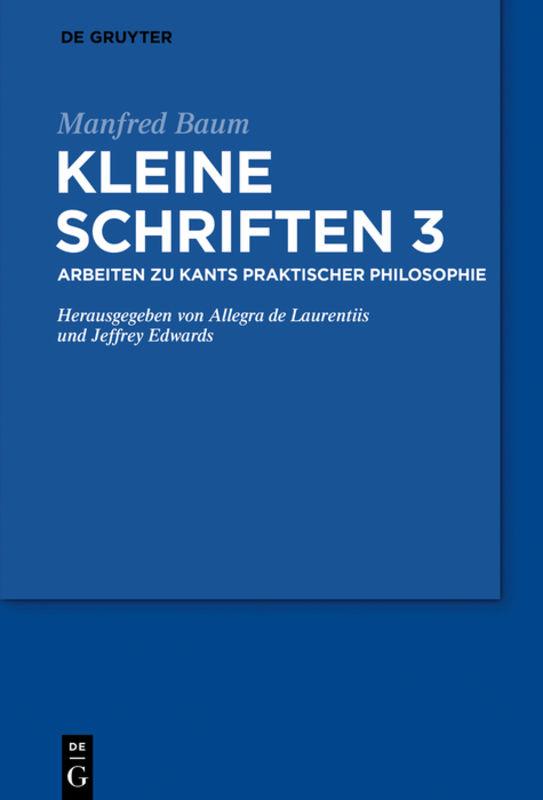 """NEW RELEASE: Manfred Baum: """"Kleine Schriften Band 3: Arbeiten zu Hegel und verwandten Themen"""" (De Gruyter, 2020) 1"""