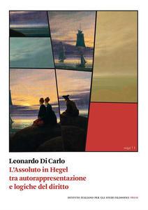 """New Release: L. Di Carlo: """"L'Assoluto in Hegel tra autorappresentazione e logiche del diritto"""" (La Scuola di Pitagora, 2020)"""