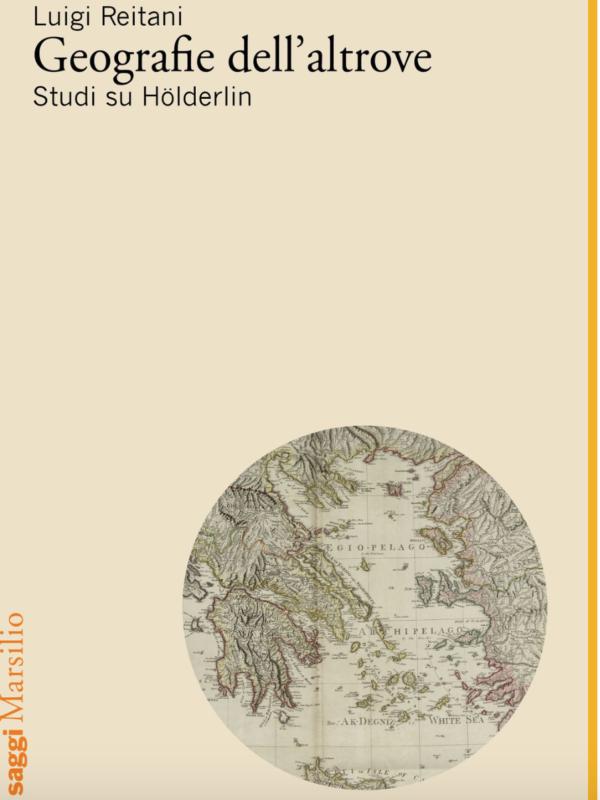 NEW RELEASE: Reitani, Geografie dell'altrove. Studi su Hölderlin (Saggi Marsilio, 2020)