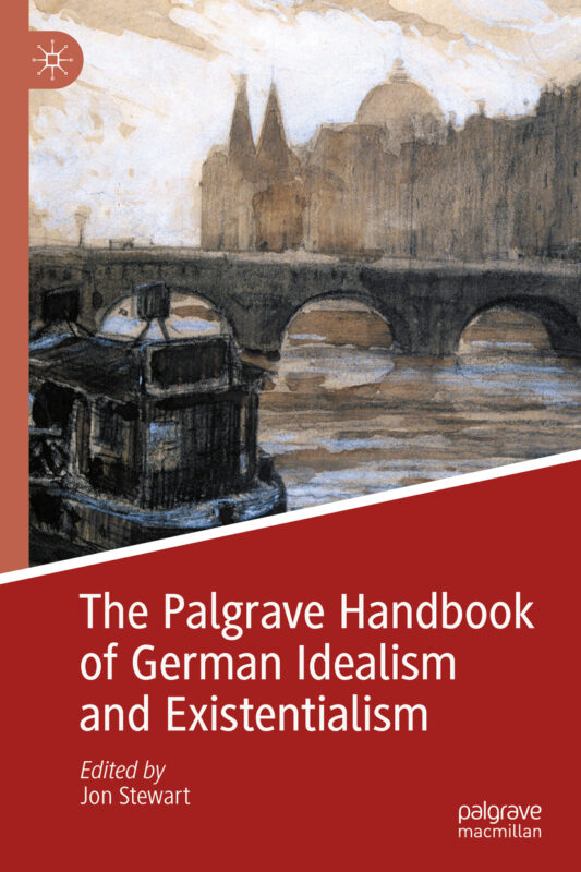 "NEW RELEASE: Stewart Jon: ""The Palgrave Handbook of German Idealism and Existentialism"" (Palgrave, 2020)"