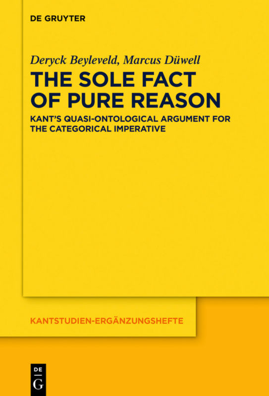 "NEW RELEASE: Beyleveld D. and Düwell M.: ""The Sole Fact of Pure Reason. Kant's Quasi-Ontological Argument for the Categorical Imperative"" (De Gruyter, 2020 1"
