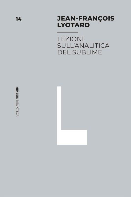 """New Release: Jean-Franois Lyotard, """"Lezioni sull'analitica del sublime"""" (Mimesis, 2021)"""