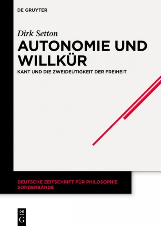 """New Release: Dirk Setton """"Autonomie und Willkür"""" (De Gruyter, 2021)"""
