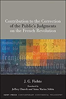 "NEW RELEASE: J. G. Fichte (J. Church, A. M. Schön ed.): ""Contribution to the Correction of the Public's Judgments on the French Revolution"" (SUNY, 2021)"