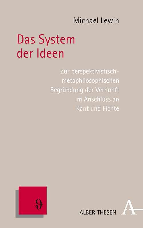 """New Release: Michael Lewin, """"Das System der Ideen"""" (Verlag Karl Alber, 2021)"""