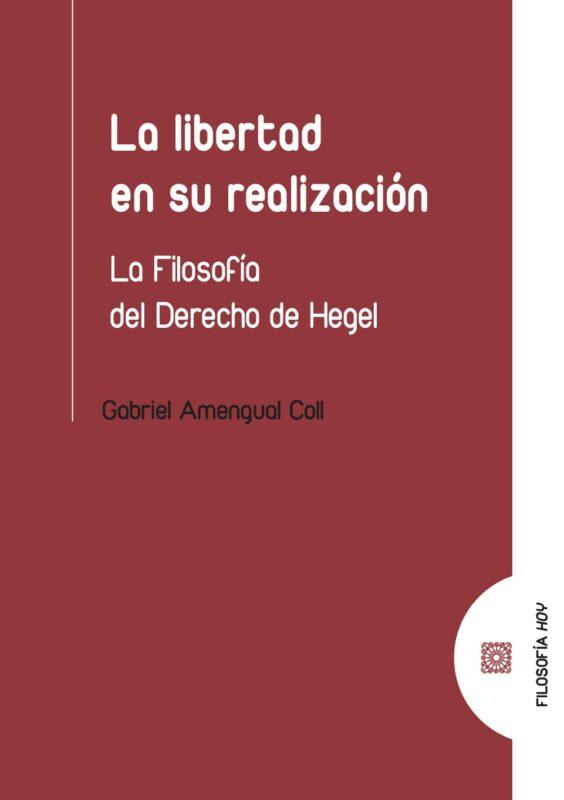 """New Release: Gabriel Amengual Coll, """"La libertad en su realización. La Filosofía del Derecho de Hegel"""" (Comares, 2021)"""