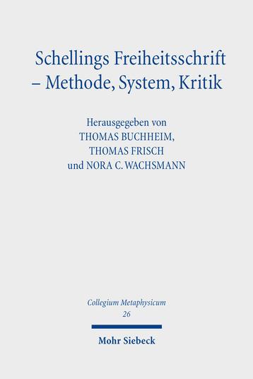 New Release: Thomas Buchheim, Thomas Frisch und Nora C. Wachsmann (EDS.), Schellings Freiheitsschrift – Methode, System, Kritik
