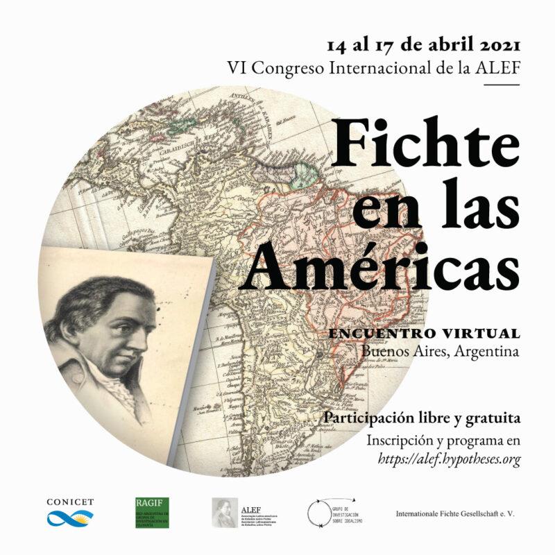 """VI CONGRESO INTERNACIONAL DE LA ALEF: """"Fichte en las Américas"""" (14-17 April, 2021)"""