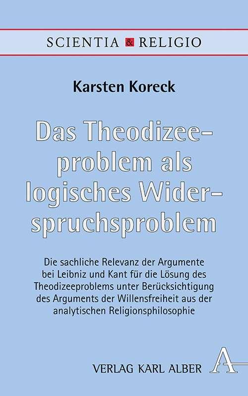 """ew Release: Karsten Koreck, """"Das Theodizeeproblem als logisches Widerspruchsproblem"""" (Verlag Karl Alber, 2021)"""