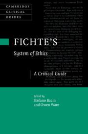 "NEW RELEASE: Bacin S., Ware O. (ed.), ""Fichte's System of Ethics. A Critical Guide"" (Cambridge University Press, 2021)"