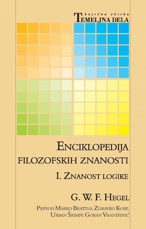 "New Release: G.W.F. Hegel, ""Enciklopedija filozofskih znanosti. Znanosti logike"" (Krtina, 2021)"