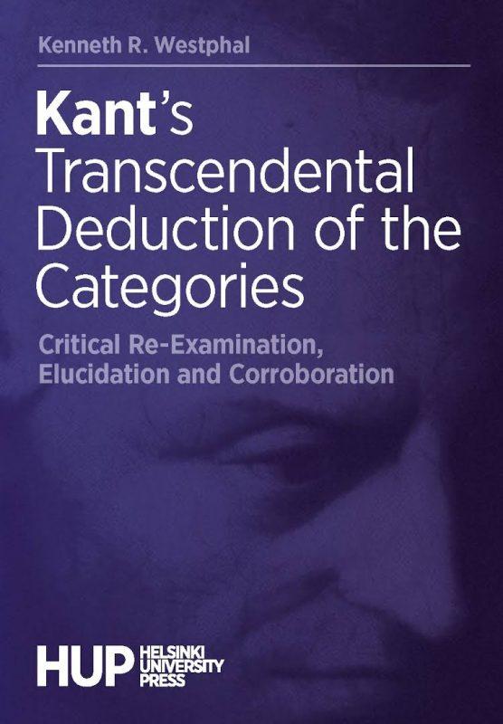 "New Release: Kenneth R. Westphal, ""Kant's Transcendental Deduction of the Categories"" (HUP, 2021)"